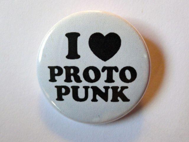 """I Heart Proto Punk - 1 1/2"""" Button - Original Design"""