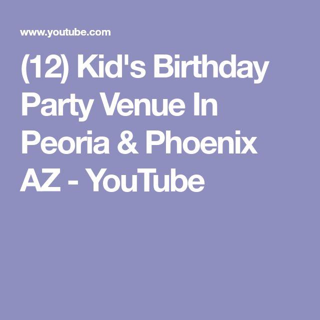 (12) Kid's Birthday Party Venue In Peoria & Phoenix AZ - YouTube