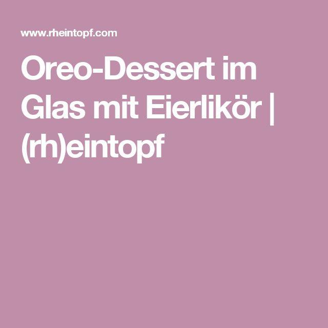 Oreo-Dessert im Glas mit Eierlikör | (rh)eintopf