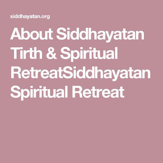 About Siddhayatan Tirth & Spiritual RetreatSiddhayatan Spiritual Retreat
