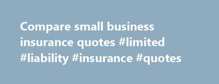 Compare small business insurance quotes #limited #liability #insurance #quotes http://quote.nef2.com/compare-small-business-insurance-quotes-limited-liability-insurance-quotes/  # Business insurance Building your business cover Public liability insurance is a key cover for many businesses, as it can protect you if someone is injured or their property is damaged because of your business. Simply Business offers between £1 million and £5 million in cover, to protect you against this cost. If…