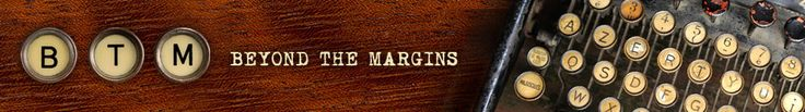 Beyond The Margins - tons of resourceful writing articles and novel writing tips