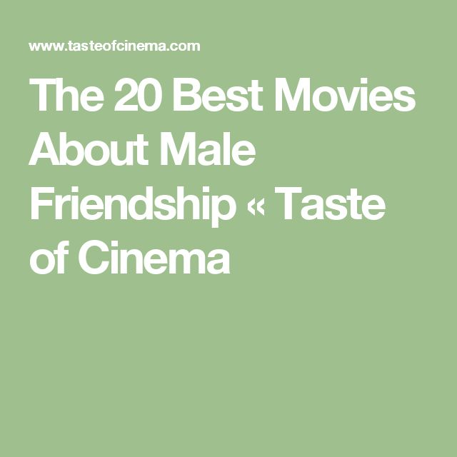 The 20 Best Movies About Male Friendship « Taste of Cinema