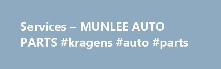 Services – MUNLEE AUTO PARTS #kragens #auto #parts http://australia.remmont.com/services-munlee-auto-parts-kragens-auto-parts/  #lee auto parts # MUN LEE AUTO PARTS (M) SDN BHD SERVICES Mun Lee Auto Parts is committed to provide its customers with exceptional quality of JDM engines, parts and accessories. It is that dedication and passion to provide highest customer satisfaction that has made Mun Lee Auto Parts the company that it is today. We are committed to provide the best services…