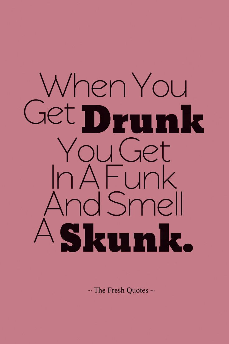 The Fresh Quotes Alcohol Slogans Funny Quotes Funny Drinking Quotes