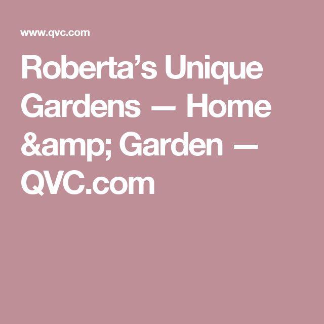 Roberta's Unique Gardens — Home & Garden — QVC.com
