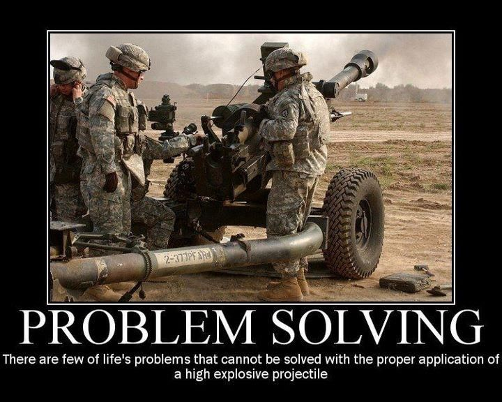 Artillery solves a multitude of problems.