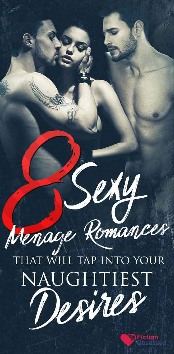 8 Sexy Menage Romances For Your Naughtiest Desires Best 2018