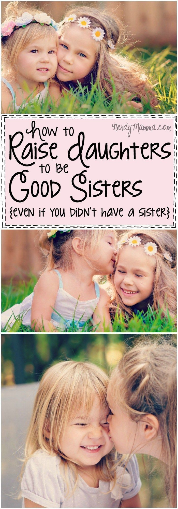 I love this parenting advice on how to raise daughters to be good sisters. I mean--I guess I've been over thinking it.