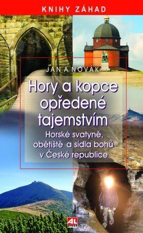 Hory a kopce opředené tajemstvím - Jan A. Novák