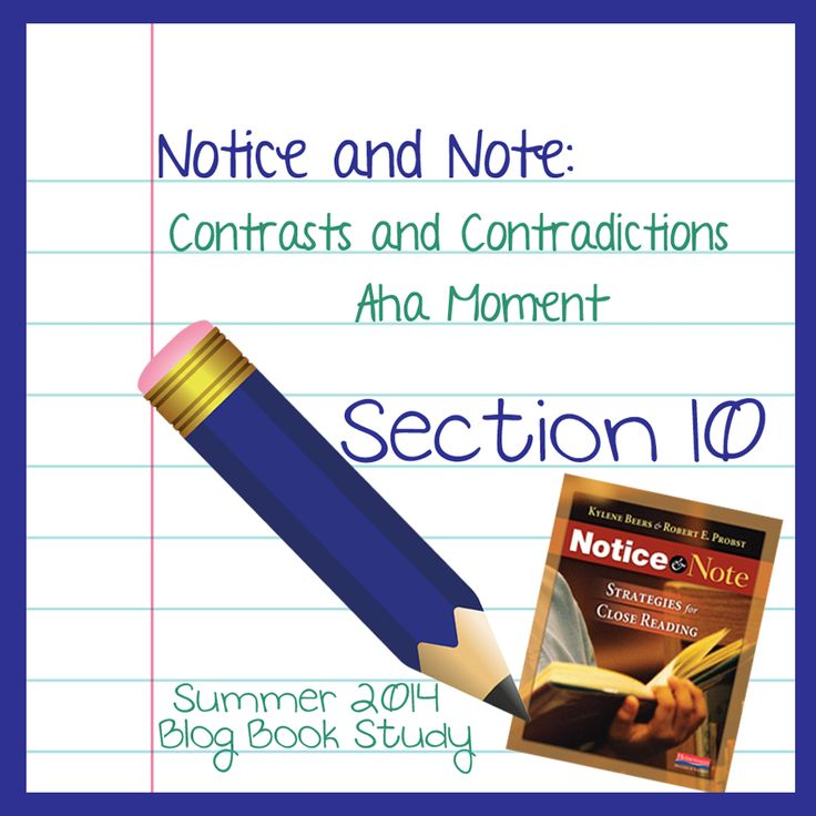 Notice & Note Book Study Post 10: Today I take a look at the first 2 signpost lessons: Contrast & Contradictions and the Aha Moment. I love the way the authors set up each lesson and give a transcript of the conversations!