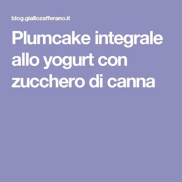 Plumcake integrale allo yogurt con zucchero di canna