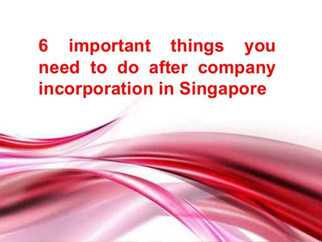 Congratulations! So you took the step and incorporated company in Singapore and you are now ready to kick-start business operations. While you've taken a great leap, there are post-company registration requirements you need to meet in order to ensure your company is compliant with Singapore laws and policies.