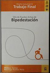 Título : Silla de ruedas activa de bipedestación // Autores : Torres, Matias; Nuñes Mola, Rodrigo //  Trabajo final (Diseñador industrial)--Universidad Nacional de Córdoba, 2014. // Signatura Top : TF0798