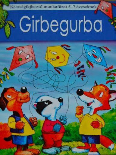 Girbegurba - Készségfejlesztő 5-7 éveseknek - boros.patricia - Picasa Web Albums