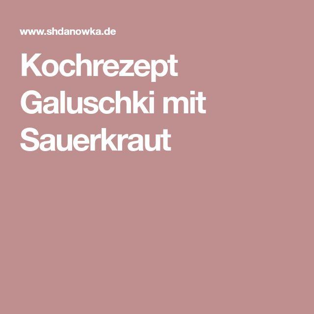 Kochrezept Galuschki mit Sauerkraut