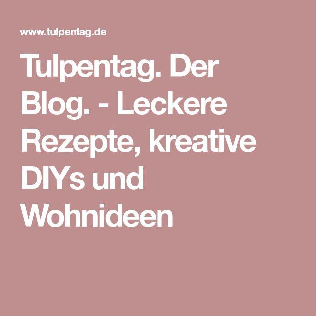 Tulpentag. Der Blog. - Leckere Rezepte, kreative DIYs und Wohnideen