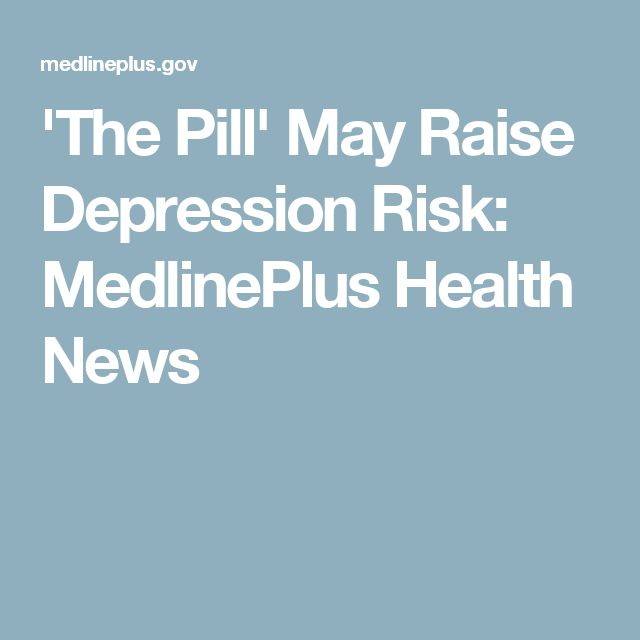 'The Pill' May Raise Depression Risk: MedlinePlus Health News
