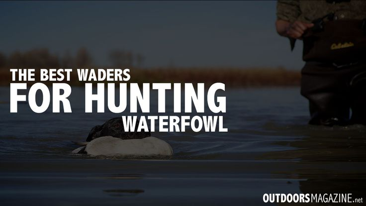 The Best Waterfowl Waders For Hunting - http://outdoorsmagazine.net/best-waterfowl-waders/