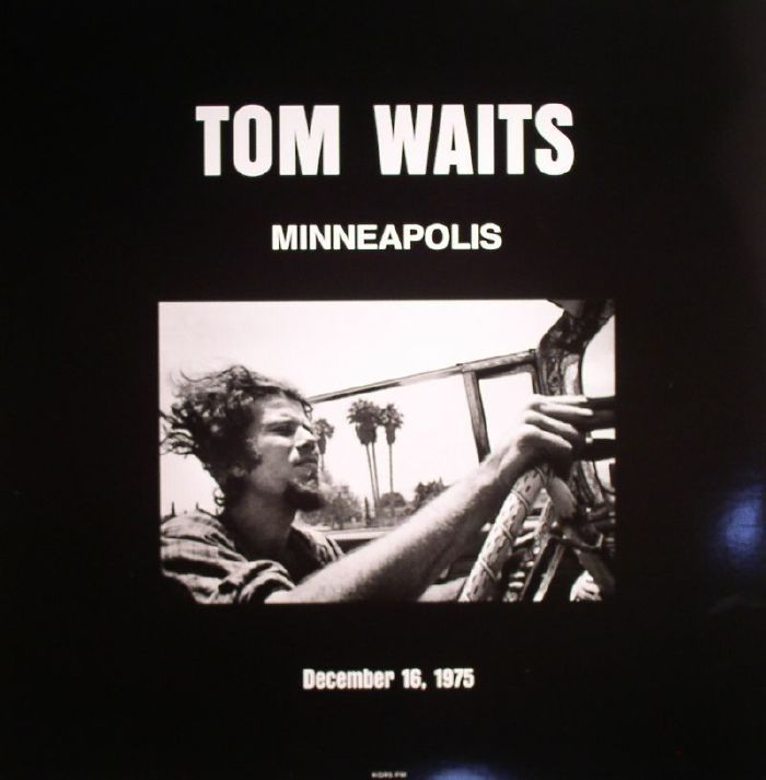 Tom Waits - Live In Minneapolis MN December 16 1975 - Vinyl (released this year) available new at Juno Records website