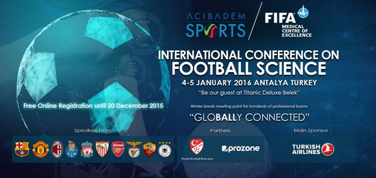 International Conference on Football Science: http://bit.ly/1OOV9rM #SporHekimliği #SportsMedicine #Football #FootballSciences #Futbol #FutbolBilimleri #Konferans #Conference #Kongre #Congress #LaLiga #PremierLeague #SerieA #Bundesliga #Ligue1 #Süperlig #ACMilan #Liverpool #FCBarcelona #SevillaFC #ManchesterUnited #Arsenal #Porto #ACRoma