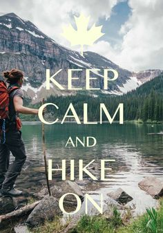 keep calm and hike on / Created with Keep Calm and Carry On for iOS #keepcalm #hiking