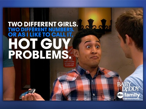 Baby Daddy!!! I love this show!!!!