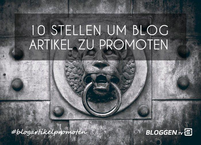 Blogartikel promoten mit 10 einfachen Stellen. Bei den meisten Stellen kannst du kostenlos deinen Blogartikel promoten. Etwas Zeit ist allerdings notwendig und es muss manuell umgesetzt werden.