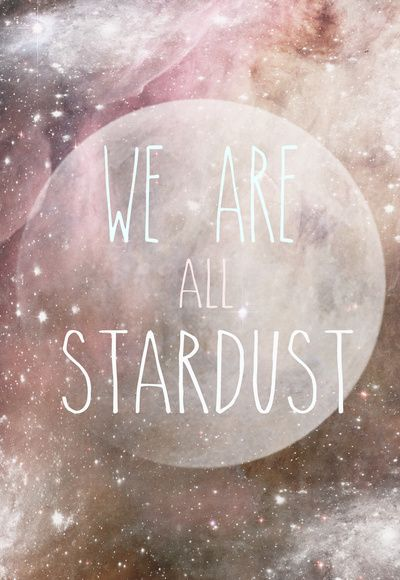 We are all Stardust Art Print