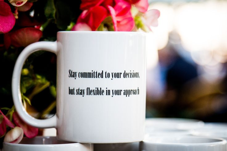 Stay committed to your decisions