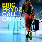 Call On Me by Eric Prydz
