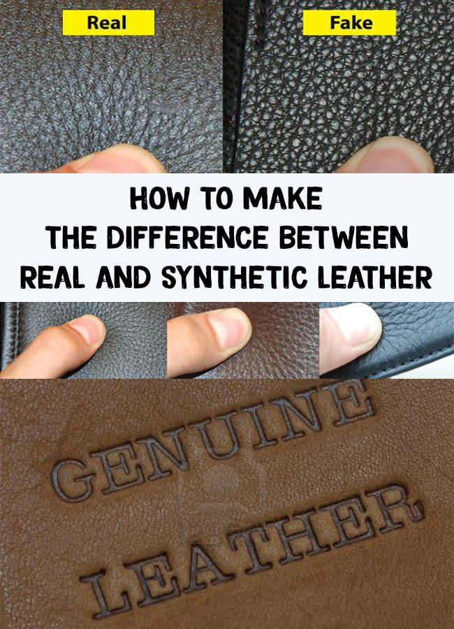 How To Make The Difference Between Real And Synthetic Leather Vaseline Beauty Tips Diy Beauty Care French Beauty Secrets