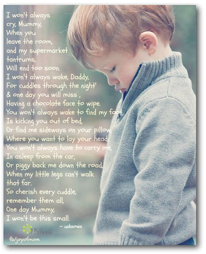 This very poem is why I spend every single second with my baby, soon to be babies. He drives me nuts at times but he won't love me like this forever!