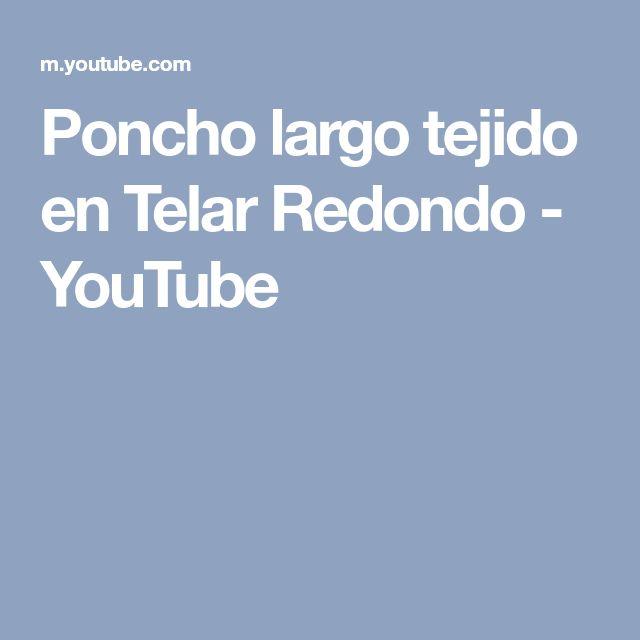 Poncho largo tejido en Telar Redondo - YouTube