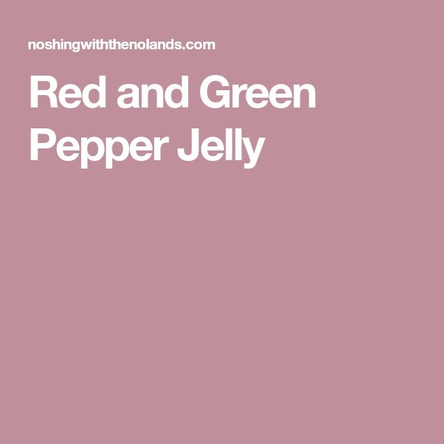 Red and Green Pepper Jelly