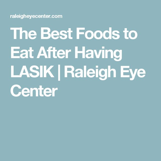 The Best Foods to Eat After Having LASIK | Raleigh Eye Center
