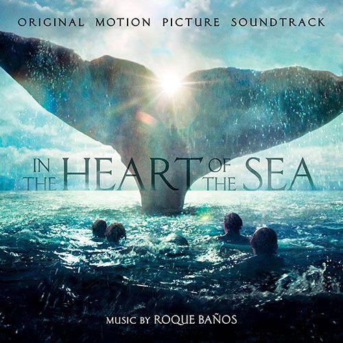 BSO: In the heart of the sea (En el corazón del mar) - 2015.