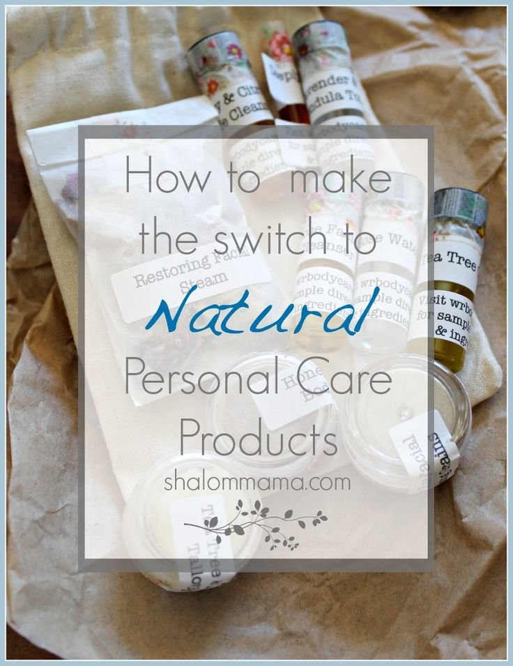 How to Make the Switch to Natural Personal Care Products. Three tips to help you keep it simple.