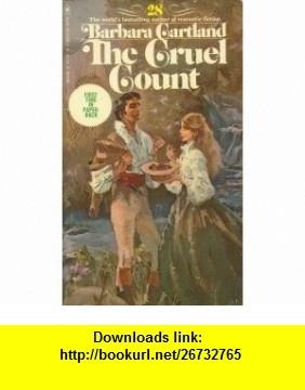 The cruel count (The Bantam Barbara Cartland library) Barbara Cartland ,   ,  , ASIN: B0006WJD6E , tutorials , pdf , ebook , torrent , downloads , rapidshare , filesonic , hotfile , megaupload , fileserve