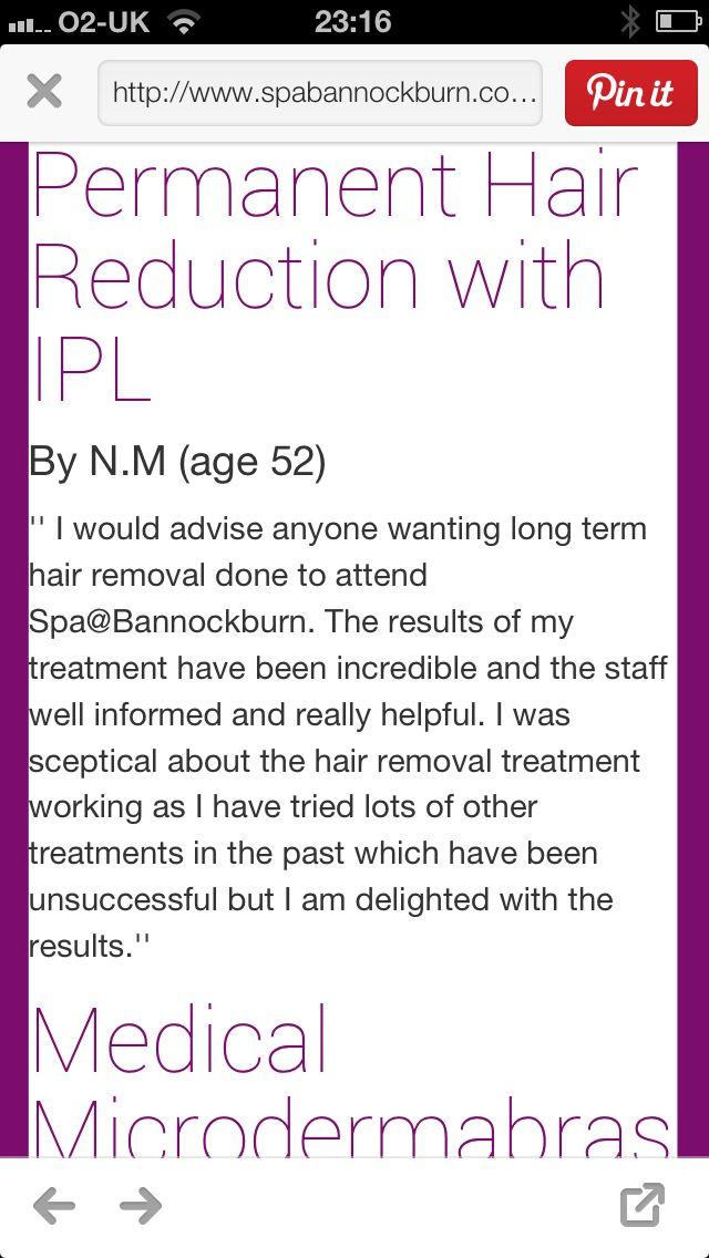 Permanent Hair Reduction with Intense Pulsed Light or IPL.. Testimonial. www.spabannockburn.co.uk