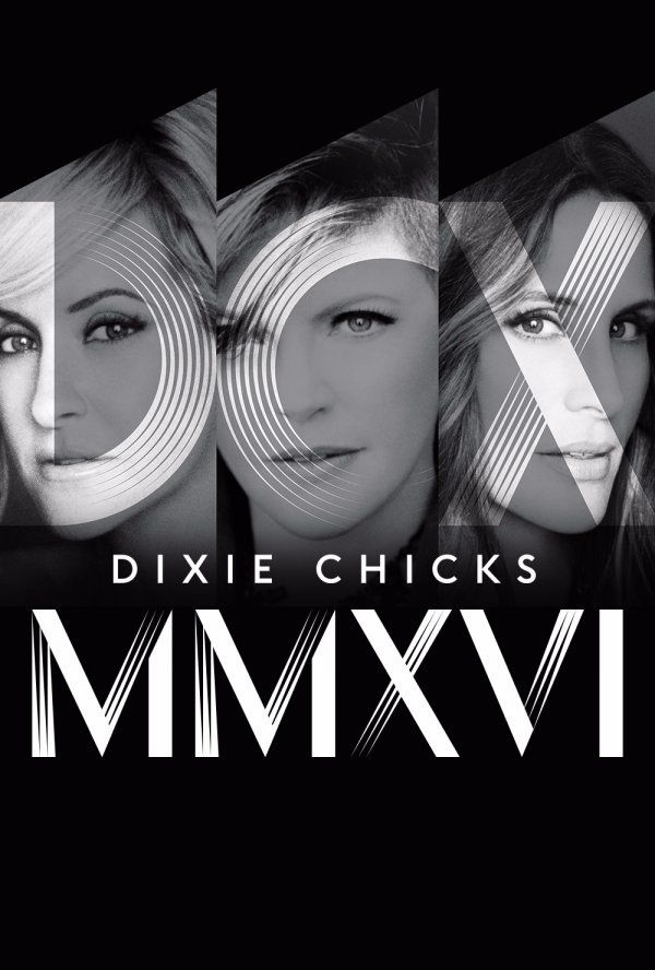 "DIXIE CHICKS - DCX MMXVI - IN CONCERT  (August 7, 2017) an Event Concert, music film. Dixie Chicks come to the big screen for a special-one night concert event! Relive, or experience the first time, the sold-out DCX MMXVI tour featuring Dixie Chicks classics; ""Wide Open Spaces,"" ""Goodbye Earl,"" ""Not Ready to Make Nice,"" acoustic set special cover of Beyonce's ""Daddy Lessons."" Captured live for the big screen, DCX MMXVI shows just how sorely missed the Dixie Chicks have been on stage."