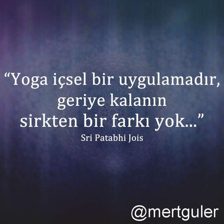 """""""Yoga içsel bir uygulamadır, geriye kalanın sirkten bir farkı yok..."""" Sri Patabhi Jois #yoga"""