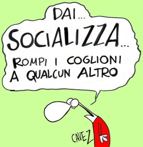 Dai... socializza!!!