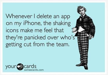 <3: Iphone App, Iphonehumor, So True, Too Funny, Icons, Delete App, Ecards, So Funny, Iphone Humor
