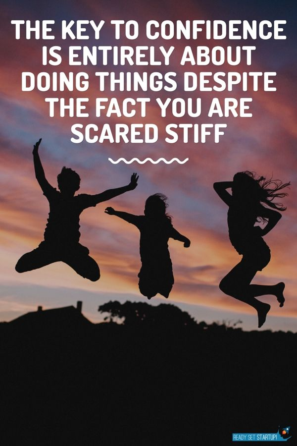 You can do it!! Let the momentum of your action knock fear on the head!