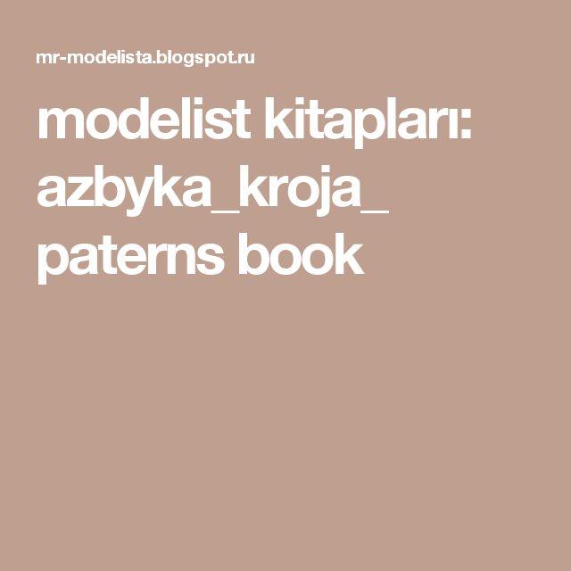 modelist kitapları: azbyka_kroja_ paterns book