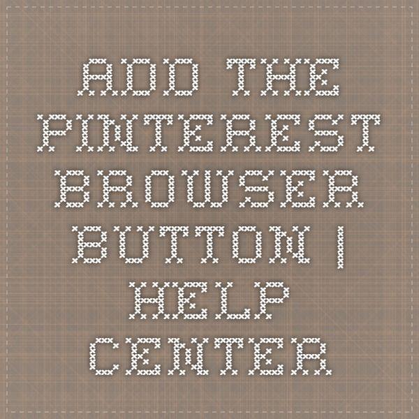 Add the Pinterest browser button   Help Center