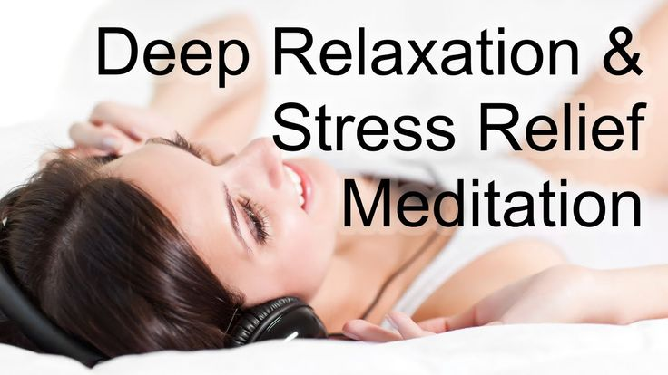 Meditation for deep relaxation and stress relief