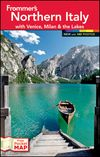 Frommer's Northern Italy: with Venice, Milan and the Lakes, 6th Edition