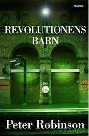 Revolutionens barn / Peter Robinson .... Kriminalroman med kommissarie Alan Banks i Yorkshire. När enstöringen Gavin Miller hittas död vet inte Alan Banks och Annie Cabbot om det rör sig om ett mord eller ett självmord. Utredningen leder dem tillbaka till 1970-talets politiska aktivism på yttersta vänsterkanten. Alltfler mörka hemligheter ur det förflutna blottläggs. #deckare